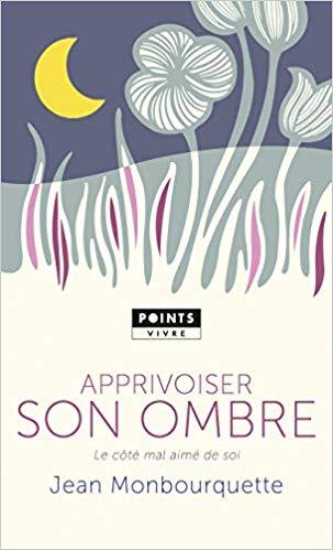 Livre Apprivoiser son ombre, Jean Monbourquette